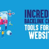 6 Incredible Backlink Checker Tools for Your Websites in 2019