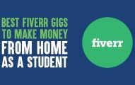 Best Fiverr Gigs to Make Money from Home As A Student