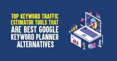 Top 6 FREE Keyword Traffic Estimator Tools That Are Best Keywords Everywhere Alternatives