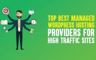 Top 10 Best Managed WordPress Hosting Providers for High Traffic Sites in 2019