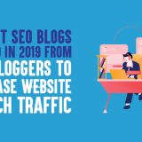 20 Best SEO Blogs to Read in 2019 from Top Bloggers to Increase Website Search Traffic