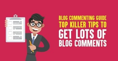 Blog Commenting Guide: Top 10 Killer Tips to Get Lots Of Blog Comments in 2020
