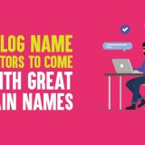 Top 20 Blog Name Generators to Come Up With Great Domain Names In 2019