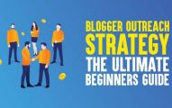 Blogger Outreach Strategy: The Ultimate Beginners Guide [2019 Edition]