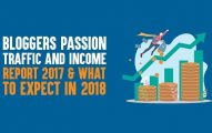 Bloggers Passion Traffic And Income Report 2017 & What To Expect In 2018