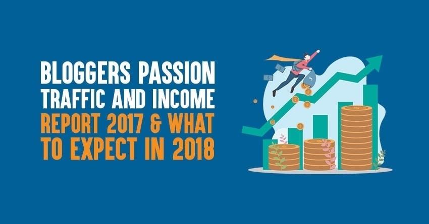 Income Report & Traffic Report bloggers passion 2017