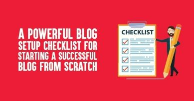 A Powerful Blog Setup Checklist for Starting A Successful Blog from Scratch