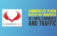 CommentLuv Plugin Review for WordPress: Get More Comments and Traffic