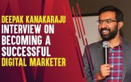 Deepak Kanakaraju Interview On Becoming A Successful Digital Marketer In 2019