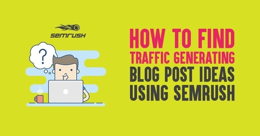 finding blog post ideas with semrush
