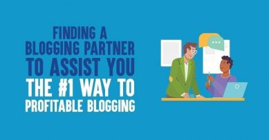 Finding A Blogging Partner to Assist You: The #1 Way to Profitable Blogging