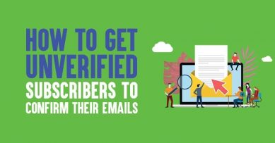 How To Get Unverified Subscribers To Confirm Their Emails in 2021
