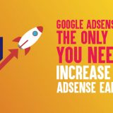 Google Adsense Guide: The ONLY Guide You Need to Increase Your AdSense Earnings
