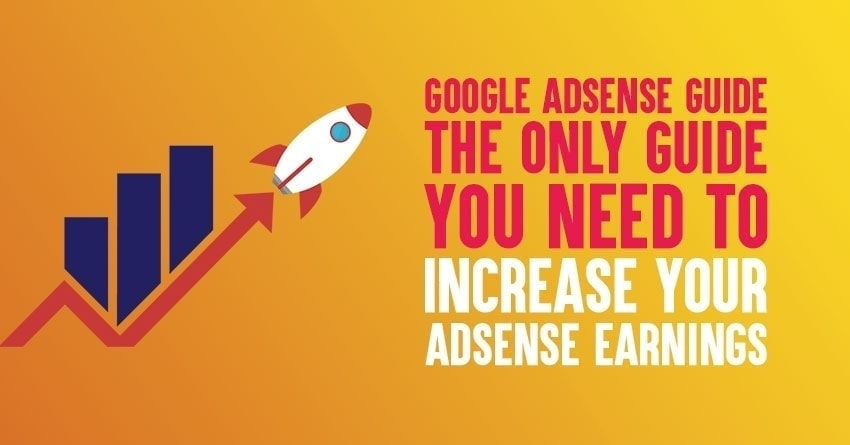 Google Adsense Guide]: You Need to Increase AdSense Earnings