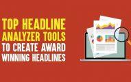 Top 11 Headline Analyzer Tools to Create Award Winning Headlines In 2019