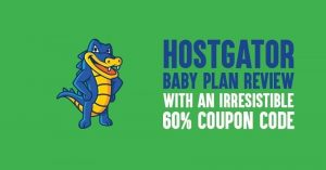 HostGator Baby Plan Review 2020: Is It The Best Shared Hosting Plan to Use [60% Coupon]
