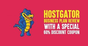 HostGator Business Plan Review 2021: With A Special 60% Discount Coupon