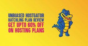 Unbiased HostGator Hatchling Plan Review 2021: Should You Go for It [60% Instant Discount]