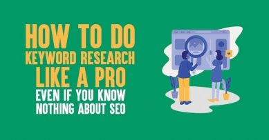 How to Do Keyword Research Like A Pro in 2021 [Even If You Know Nothing About SEO]