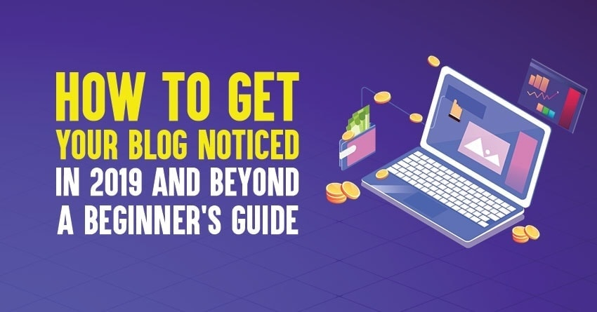 How to get your blog noticed in 2019