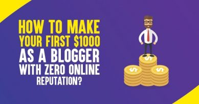 How to Make Your First $1000 As A Blogger With ZERO Online Reputation?