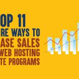 Top 11 Surefire Ways to Increase Sales from Web Hosting Affiliate Programs