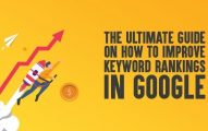 The Ultimate Guide on How to Improve Keyword Rankings in Google