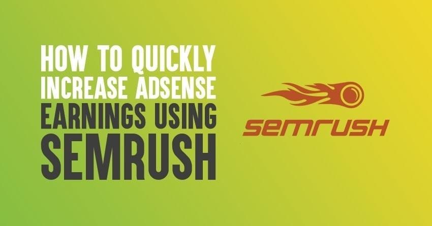 increase Google adsense earnings semrush