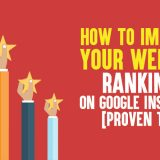 How to Improve Your Website Rankings On Google Instantly [Proven Tips]