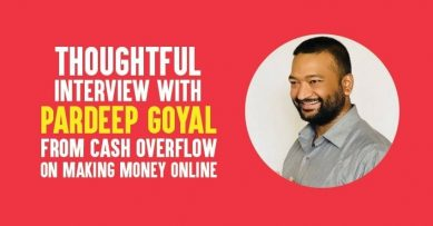 Thoughtful Interview with Pardeep Goyal from Cash Overflow on Making Money Online