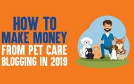 How to Make Money From Pet Care Bloggingin 2019