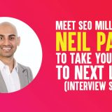 Meet SEO Millionaire Neil Patel to Take Your Blog to Next Level (Interview Series)