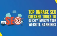 Top 10 OnPage SEO Checker Tools to Quickly Improve Your Website Rankings