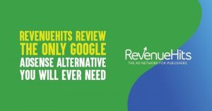 RevenueHits Review: The ONLY Google AdSense Alternative You Will Need in 2020