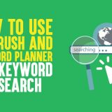 How to Use SEMrush And Keyword Planner for Keyword Research In 2019