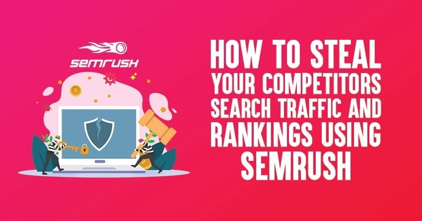 Steal Competitors Search Traffic Using SEMrush