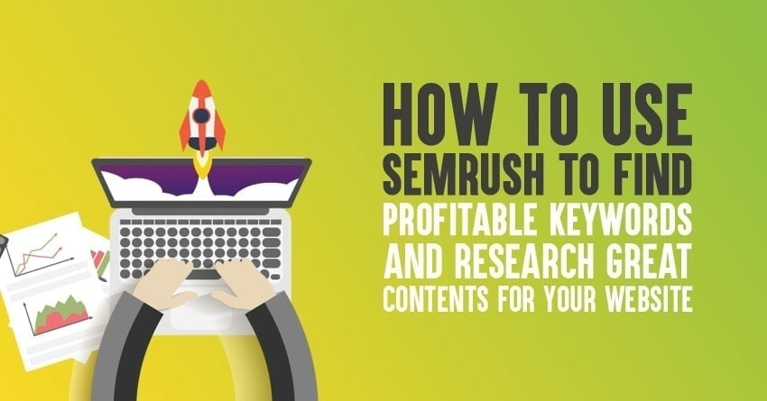 using semrush to find profitable keywords