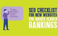 10 Point SEO Checklist for New Websites for Higher Search Rankings In 2019