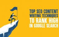 Top 7 SEO Content Writing Techniques to Rank High In Google Search