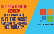 SEO PowerSuite Review 2019 [FREE Download]: Is It The Most Amazing All-In-One SEO Toolkit?