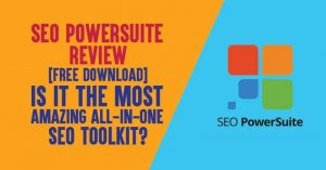 SEO PowerSuite Review 2020 [FREE Download]: Is It The Most Amazing All-In-One SEO Toolkit?
