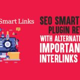 SEO Smart Links Plugin Review: With Alternatives And Importance of Interlinks In SEO