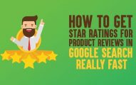 How to Get Star Ratings for Product Reviews In Google Search Really FAST