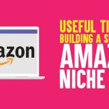 17 Useful Tips for building a Sucessful Amazon Niche Site