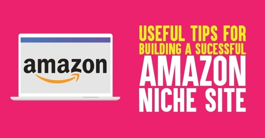 Tips for building a Successful Amazon Niche Site