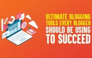 20 Ultimate Blogging Tools Every Blogger Should Be Using In 2019 to Succeed