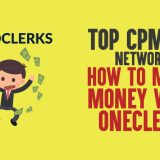 Top CPM Ad Network for 2019: How to Make Money with OneClerk