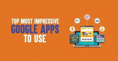 Top 10 Most Impressive Google Apps to Use in 2020