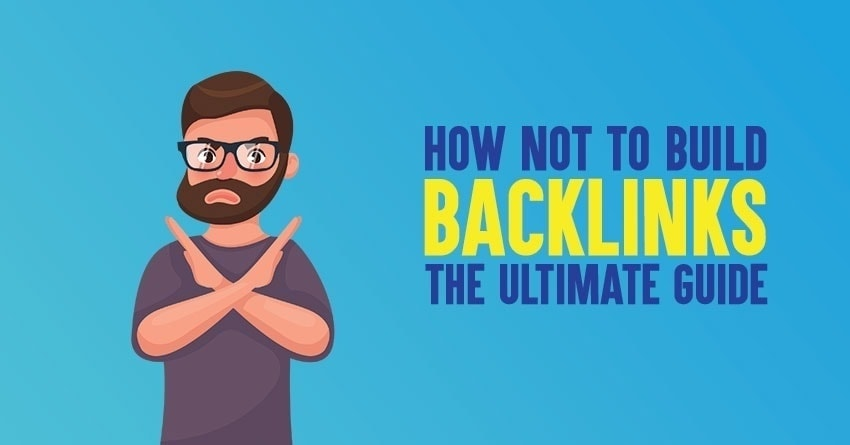 how not to build backlinks in 2020
