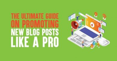 The Ultimate Guide on Promoting New Blog Posts Like a Pro in 2020